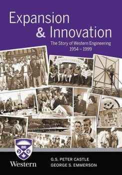 Expansion & Innovation: The Story of Western Engineering 1954–1999, G.S.Peter Castle, George S.Emmerson