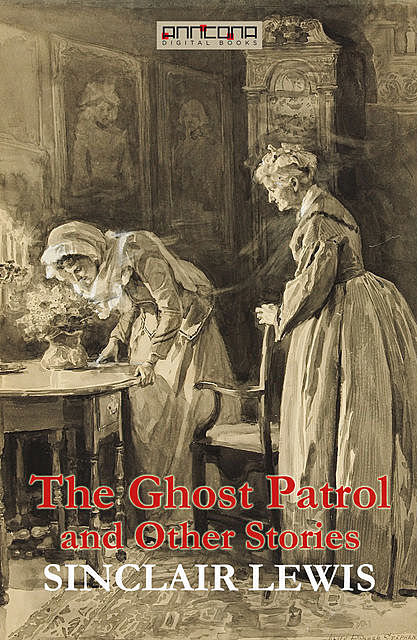 The Ghost Patrol and Other Stories, Sinclair Lewis