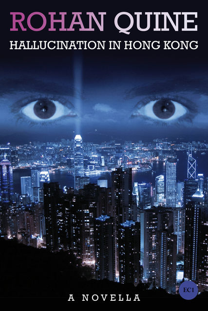 Hallucination in Hong Kong, Rohan Quine