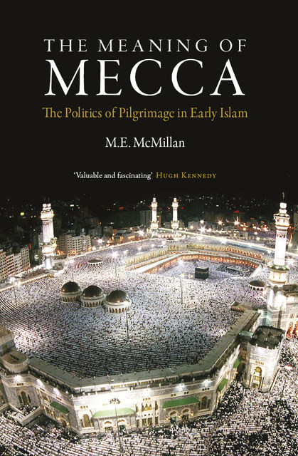 The Meaning of Mecca, M.E.McMillan