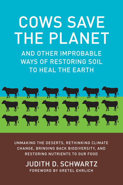 Cows Save the Planet, Judith D.Schwartz