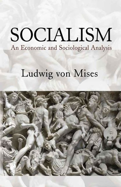 Socialism: An Economic and Sociological Analysis,