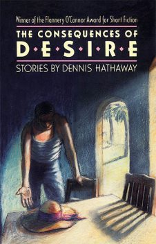 The Consequences of Desire, Dennis Hathaway
