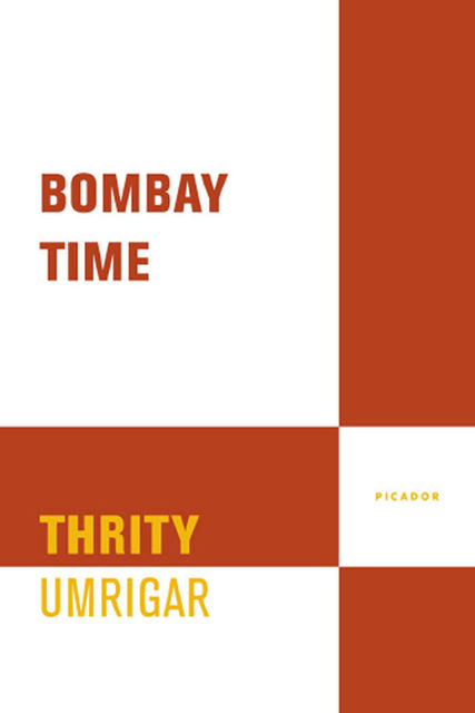 Bombay Time, Thrity Umrigar