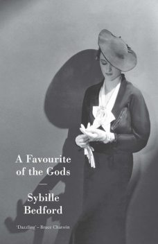 A Favourite of the Gods, Sybille Bedford