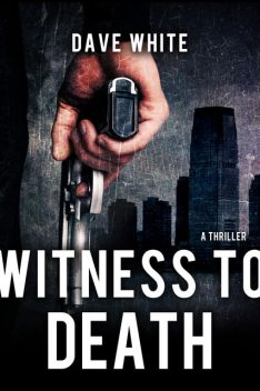 Witness To Death, Dave White