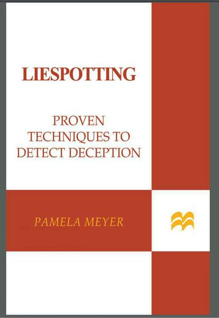 Liespotting: Proven Techniques to Detect Deception, Pamela Meyer