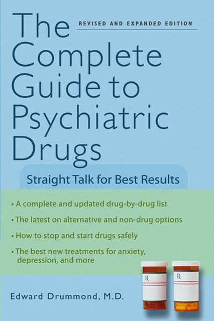 The Complete Guide to Psychiatric Drugs, Edward H.Drummond