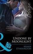 Undone by Moonlight, Wendy Etherington