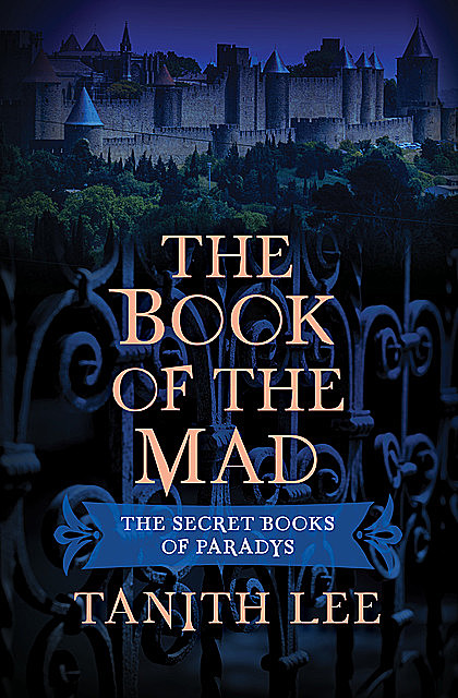 The Book of the Mad, Tanith Lee