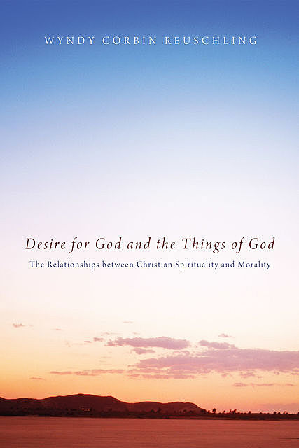 Desire for God and the Things of God, Wyndy Corbin Reuschling