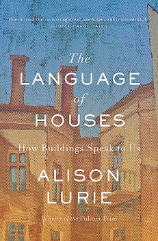 The Language of Houses, Alison Lurie