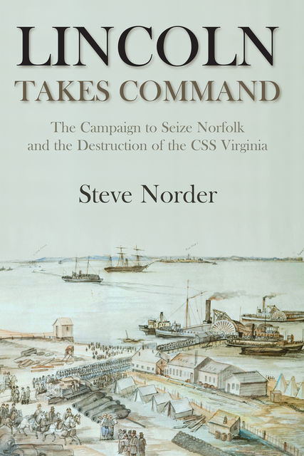 Lincoln Takes Command, Steve Norder