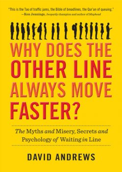 Why Does the Other Line Always Move Faster?, David Andrews