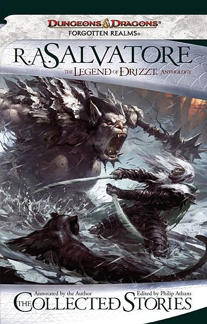 The Collected Stories, the Legend of Drizzt, R.A.Salvatore