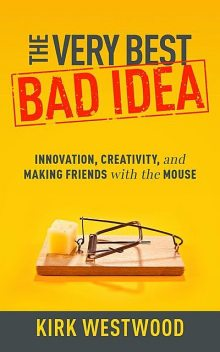 The Very Best Bad Idea, Kirk Westwood
