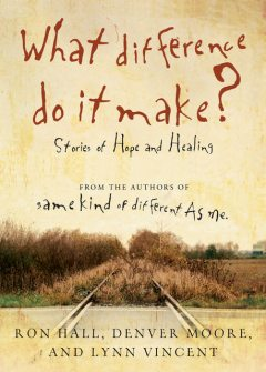 What Difference Do It Make?, Lynn Vincent, Denver Moore, Ron Hall