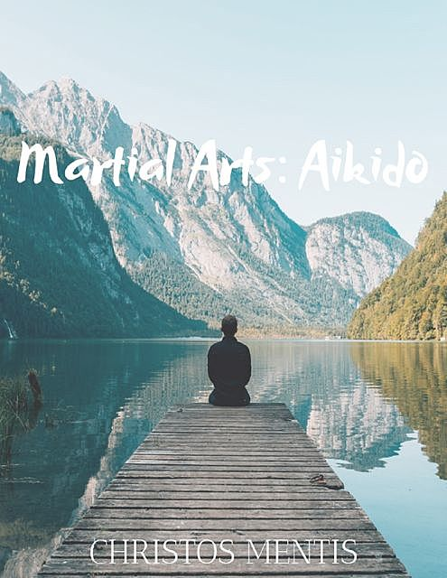 Martial Arts: Aikido, Christos Mentis