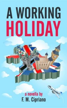 A Working Holiday, F.M. Cipriano