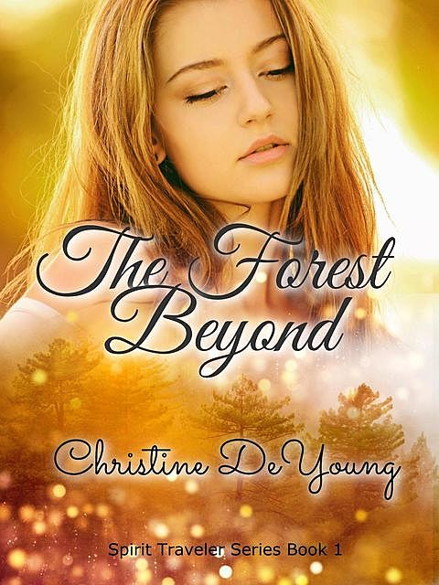 The Forest Beyond, Christine DeYoung