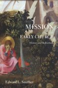 Mission in the Early Church, Edward L. Smither