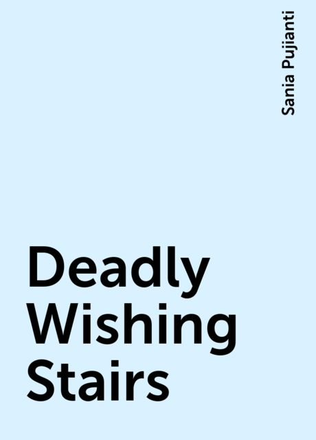 Deadly Wishing Stairs, Sania Pujianti