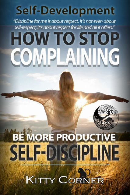 How to Stop Complaining & Start Being Productive! (Positive Thinking Book), Tom Brown