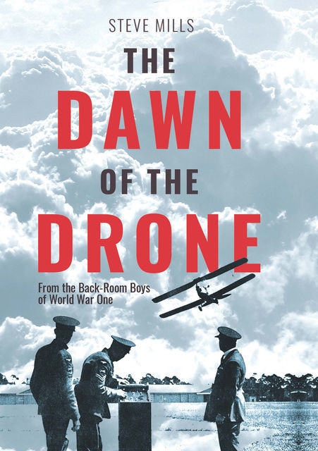 The Dawn of the Drone, Steve Mills