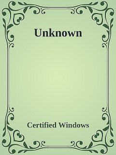 Unknown, Certified Windows