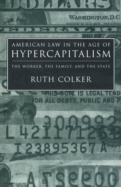 American Law in the Age of Hypercapitalism, Ruth Colker