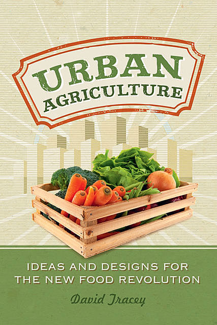 Urban Agriculture, David Tracey