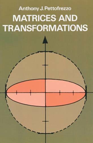 Matrices and Transformations, Anthony J.Pettofrezzo