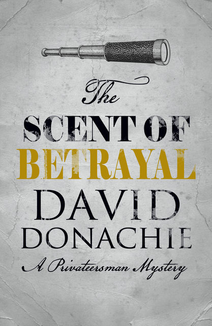 The Scent of Betrayal, David Donachie