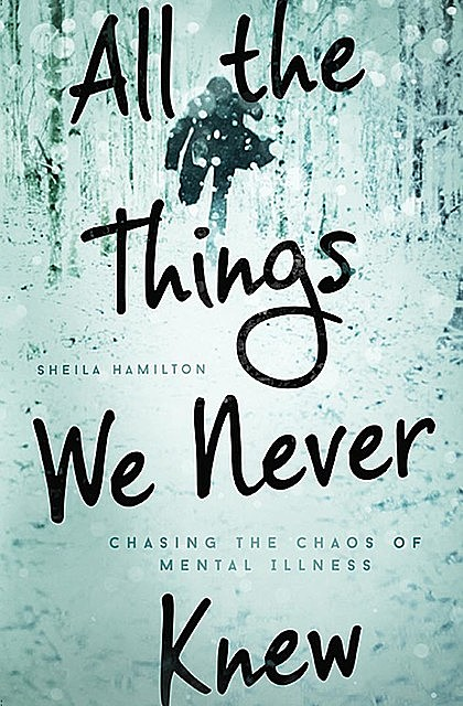 All the Things We Never Knew, Sheila Hamilton