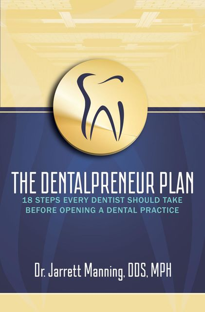 The Dentalpreneur Plan, Jarrett Manning
