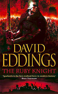 The Ruby Knight (The Elenium Trilogy, Book 2), David Eddings