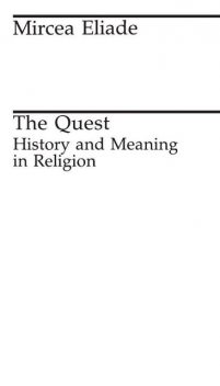 The Quest: History and Meaning in Religion, Mircea Eliade