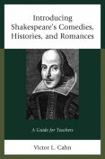 Introducing Shakespeare's Comedies, Histories, and Romances, Victor Cahn