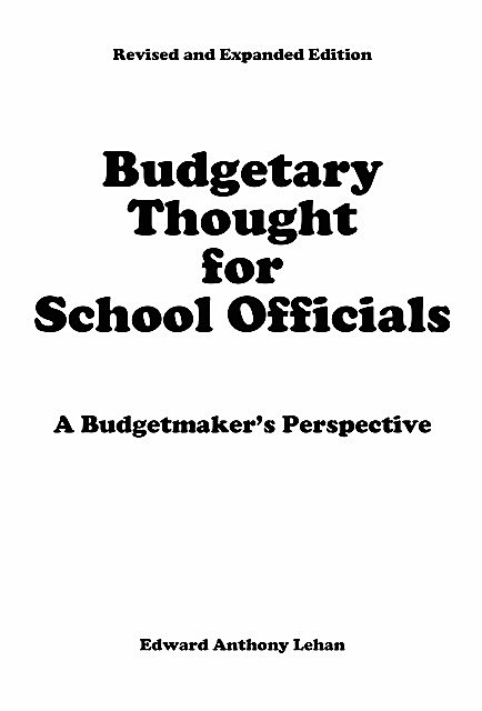 Budgetary Thought For School Officials, Edward Anthony Lehan