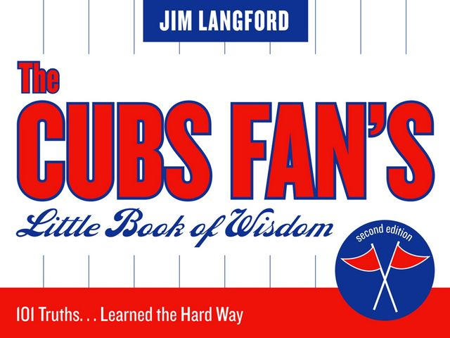 The Cubs Fan's Little Book of Wisdom, Jim Langford