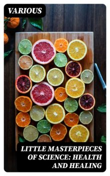 Little Masterpieces of Science: Health and Healing, George Iles