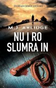 Nu i ro slumra in, M.J. Arlidge