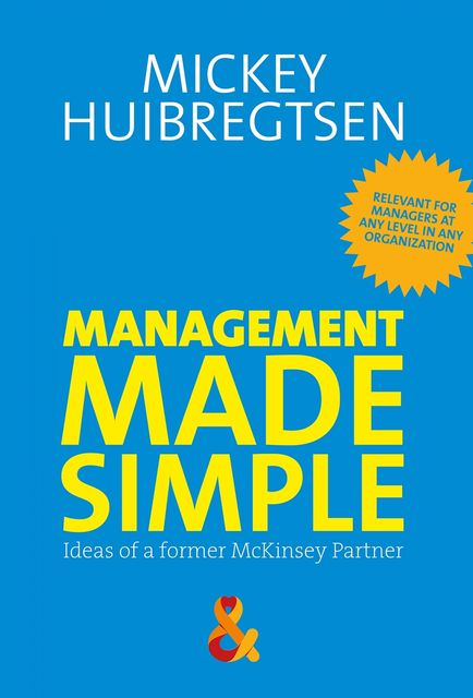 Management Made Simple, Mickey Huibregtsen