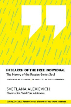 In Search of the Free Individual, Svetlana Alexievich