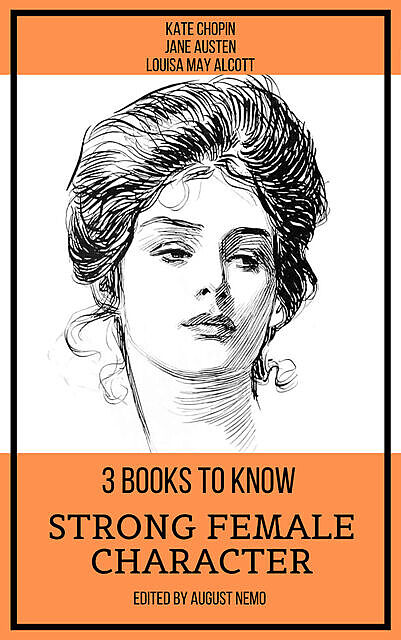 3 books to know Strong Female Character, Jane Austen, Louisa May Alcott, Kate Chopin, August Nemo