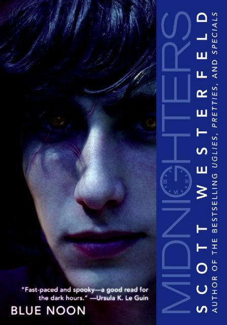 Midnighters 3 - Blue Noon, Scott Westerfeld