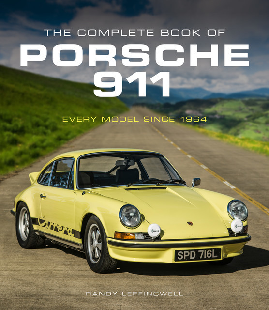 The Complete Book of Porsche 911, Randy Leffingwell