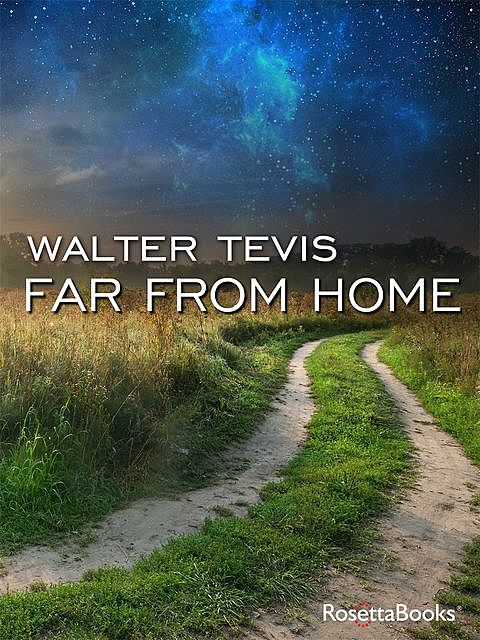 Far from Home, Walter Tevis