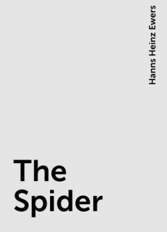 The Spider, Hanns Heinz Ewers