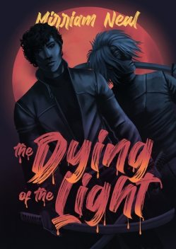 The Dying of the Light, Mirriam Elin Neal